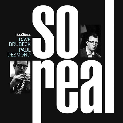 So Real, Vol. 2 (Extended) by Dave Brubeck