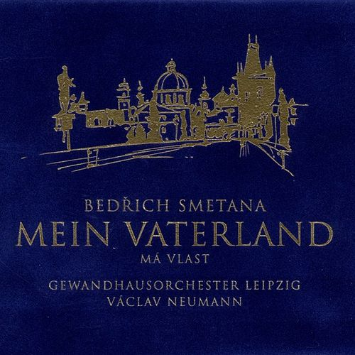 Smetana: Mein Vaterland (Cycle of Symphonic Poems) by Gewandhausorchester Leipzig
