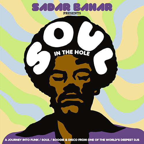 Sadar Bahar presents Soul In The Hole by Various Artists