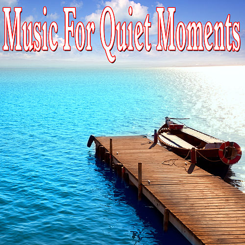 Music for Quiet Moments by Easy Listening Music