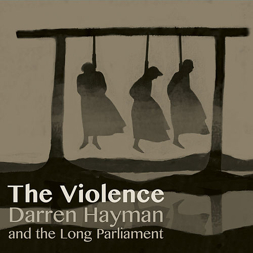The Violence by Darren Hayman And The Long Parliament