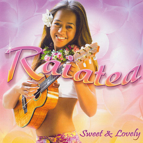 Sweet & Lovely by Raiatea Helm