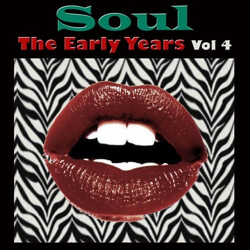 Soul The Early Years Vol 4 by Various Artists