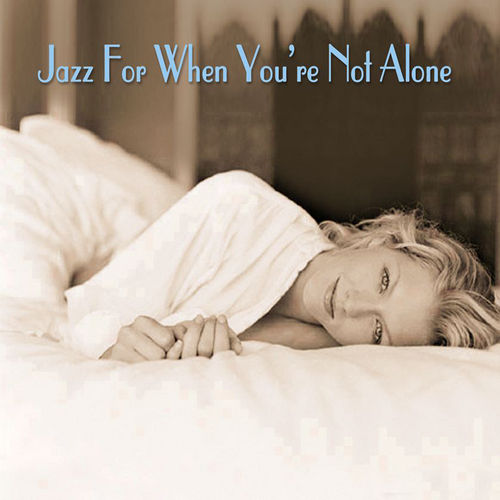 Jazz for When You're Not Alone by Various Artists