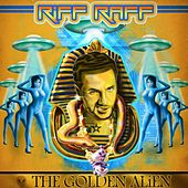 The Golden ALiEN by Riff Raff