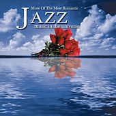 More of the Most Romantic Jazz Music in the Universe by Various Artists