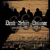 Friends Family Forever by Death Before Dishonor