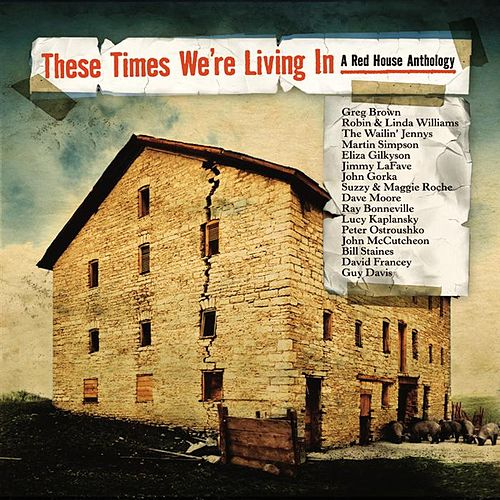 These Times We're Living In: A Red House... by Various Artists