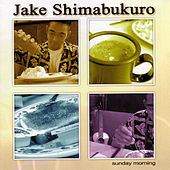 Sunday Morning by Jake Shimabukuro