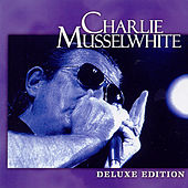 Deluxe Edition by Charlie Musselwhite