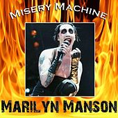 Misery Machine (Live) von Marilyn Manson