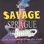 The Savage Sprague Brothers by Sprague Brothers