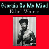 Georgia On My Mind von Ethel Waters