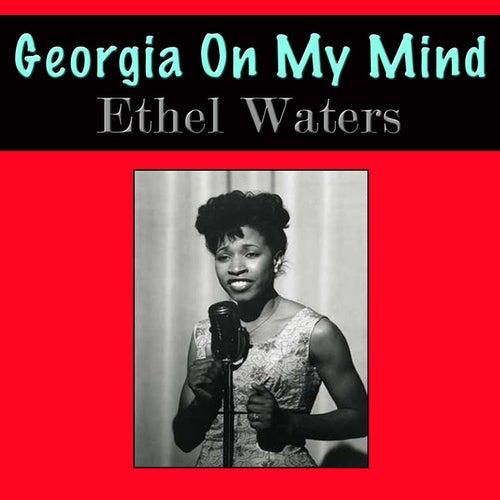 Georgia On My Mind by Ethel Waters