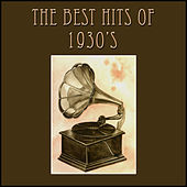 The Best Hits of the 1930's by Various Artists