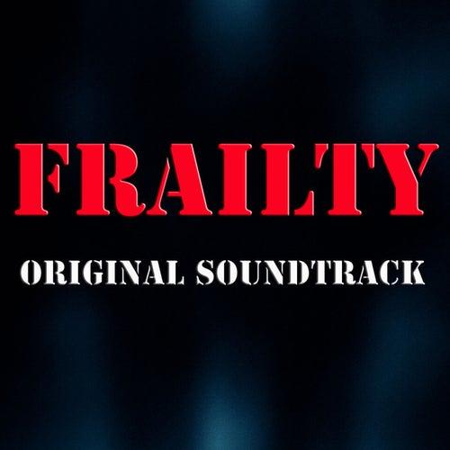 Frailty (Original Soundtrack) by Various Artists