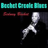 Bechet Creole Blues by Sidney Bechet