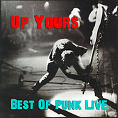Up Yours, Best of Punk (Live) by Various Artists