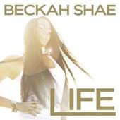 Life by Beckah Shae