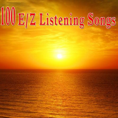 100 E/Z Listening Songs by Easy Listening Music