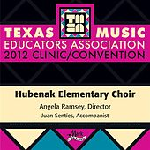 Texas Music Educators Association: 2012 Clinic/Convention by Hubenak Elementary Choir