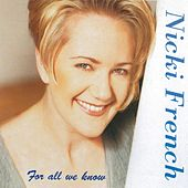 For All We Know by Nicki French