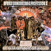 Get On Up, Get Into It, Get Involved (Radio MIX) [feat. Professor X] by Afrika Bambaataa