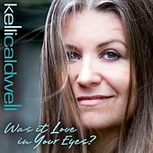 Was It Love in Your Eyes? by Kelli Caldwell