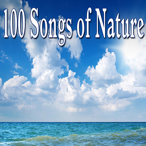 100 Songs of Nature by Easy Listening Music