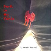 Devil in My Pants by Mark Arnest