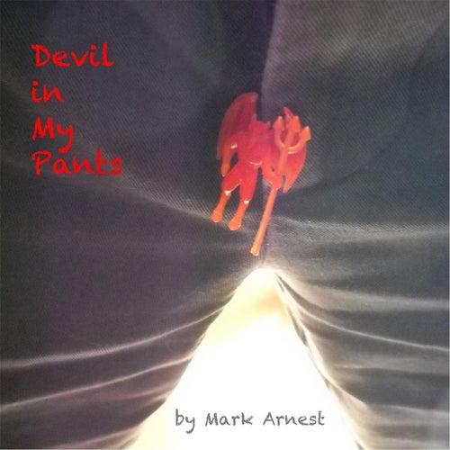 Devil in My Pants by Mark Arnest