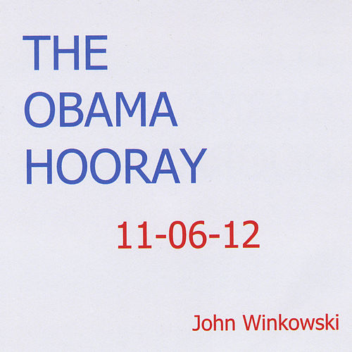 The Obama Hooray by John Winkowski