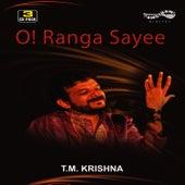 O Ranga Sayee by T.M. Krishna