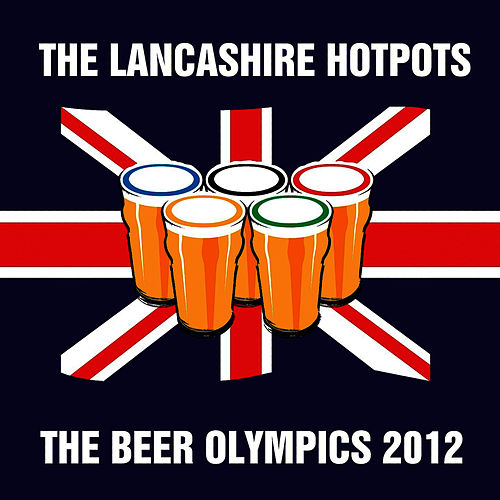 The Beer Olympics (2012) by The Lancashire Hotpots