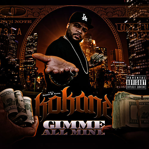 Kokane 'Gimme All Mine' by Kokane