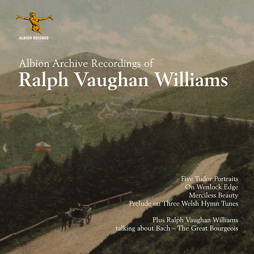 Archive Recordings of Ralph Vaughan Williams by Various Artists