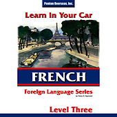 Learn in Your Car: French Level 3 by Henry N. Raymond