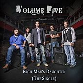 Rich Man's Daughter by Volume Five