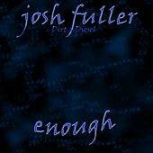 Enough by Josh Fuller