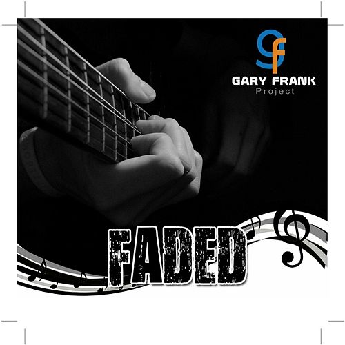 Faded by The Gary Frank Project
