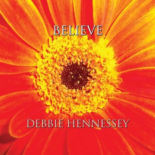 Believe by Debbie Hennessey
