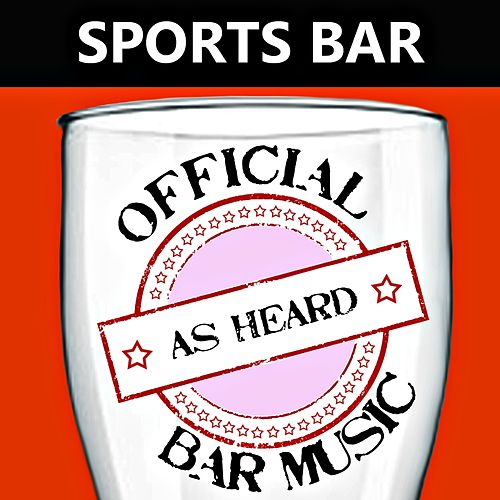 Official Bar Music: Sports Bar by Playin' Buzzed