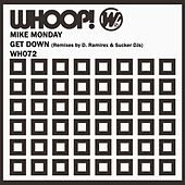 Get Down (Remixes) by Mike Monday