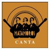 Trio Matamoros Canta by Trio Matamoros