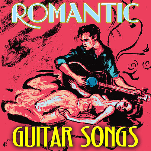 Romantic Guitar Songs by Various Artists