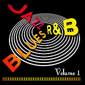 Jazz Blues R&B! Vol. 1 by Various Artists