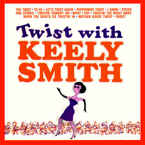 Twist With Keely Smith by Keely Smith