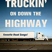 Truckin' On Down the Highway: Favorite Road Songs by Various Artists