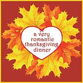 A Very Romantic Thanksgiving Dinner by Various Artists