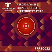 Super Sopha! + Kittyboost 2012 (Aerofoil vs. E&G) - Single by Aerofoil